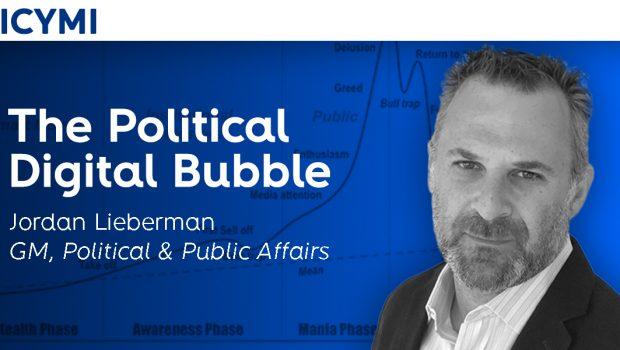 The Political Digital Bubble - Jordan Lieberman GM, Political & Public Affairs