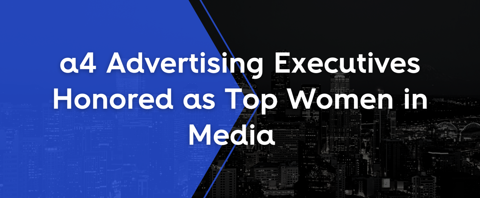 a4 Advertising Executives Honored as Top Women in Media