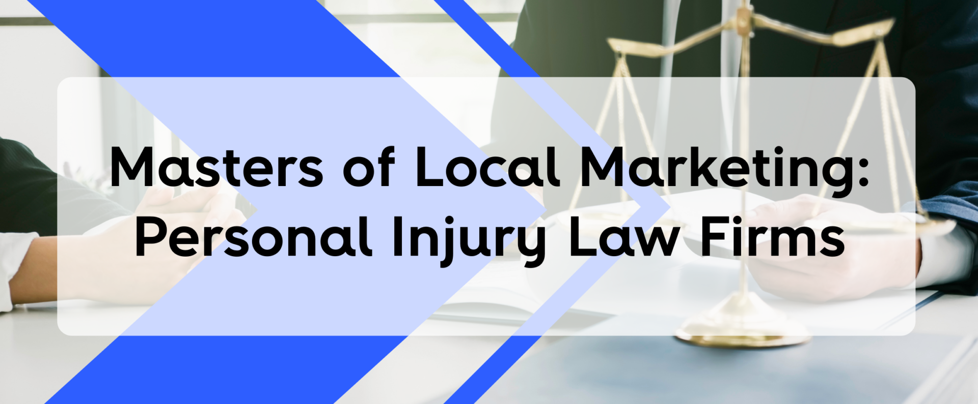 Masters of local marketing: Personal injury law firms